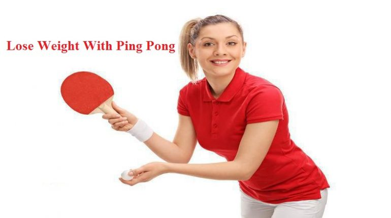 Lose Weight With Ping Pong