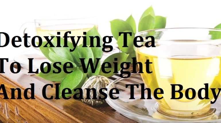 Detoxifying Tea To Lose Weight